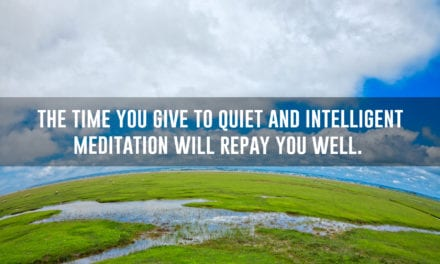 You have your best thoughts in silence, solitude, and meditation