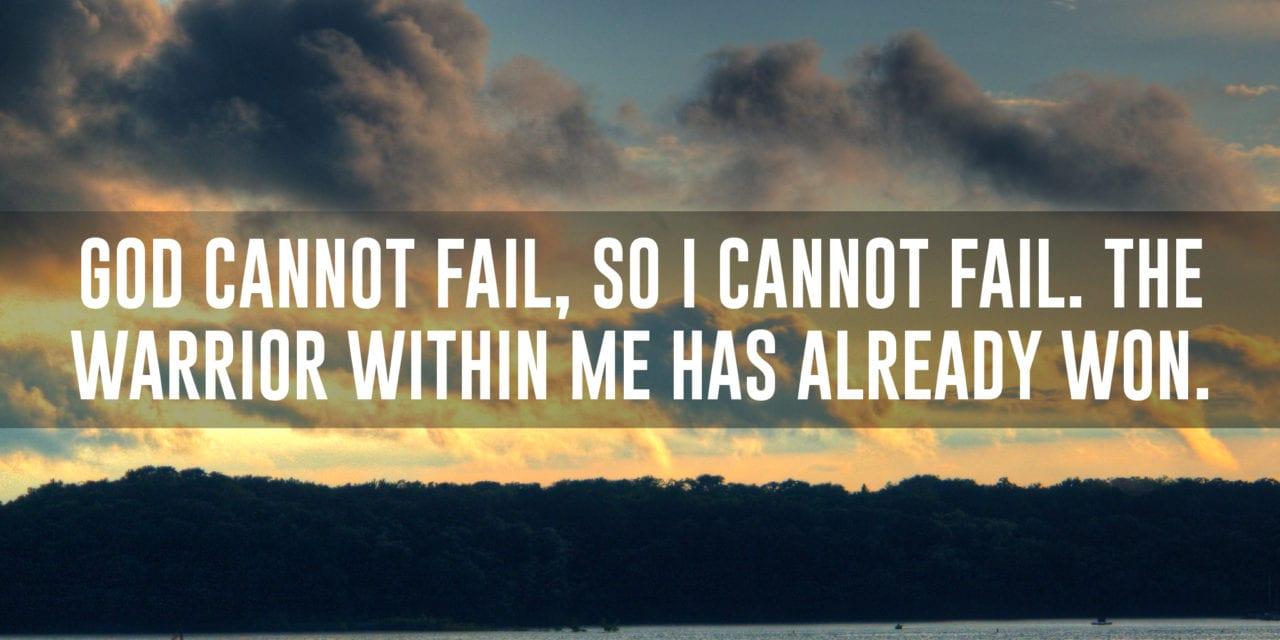 God Cannot Fail, So I Cannot Fail