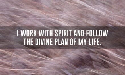 I work with Spirit and follow the Divine Plan