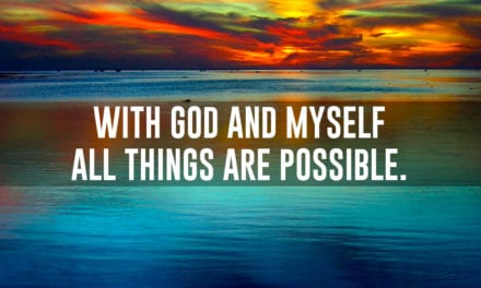 With God and myself, all things are possible