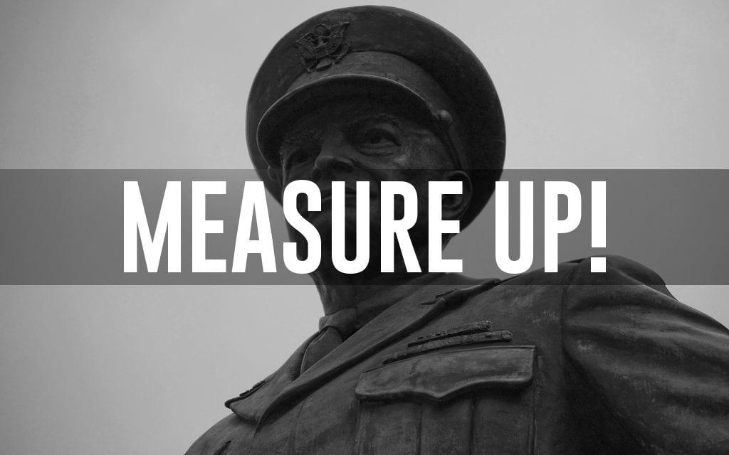 "Dwight D. Eisenhower, ""measure up!"""