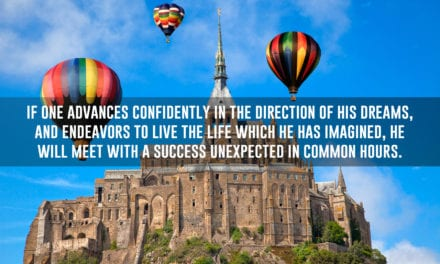 Advance confidently in the direction of your dreams