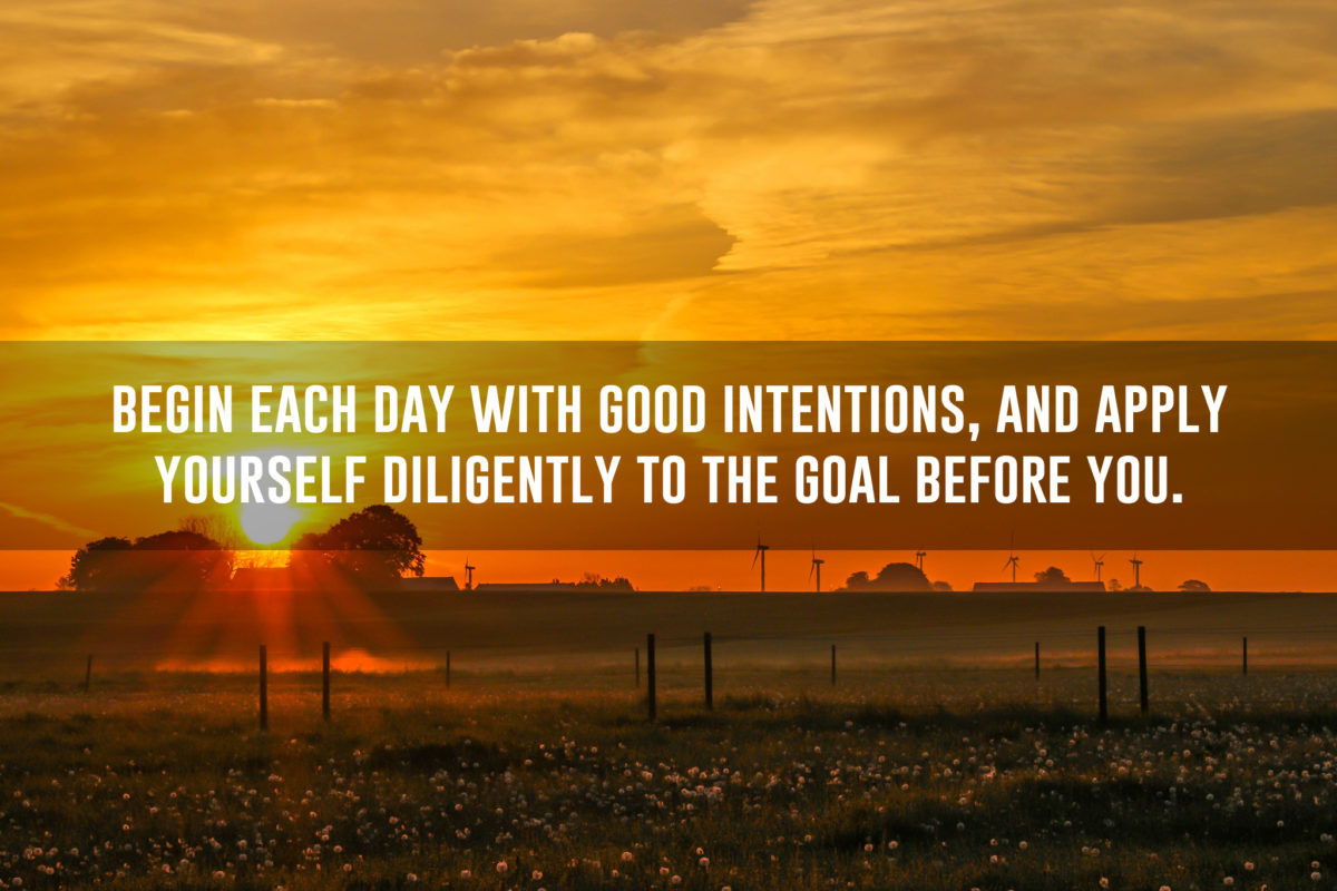 begin-each-day-with-good-intentions