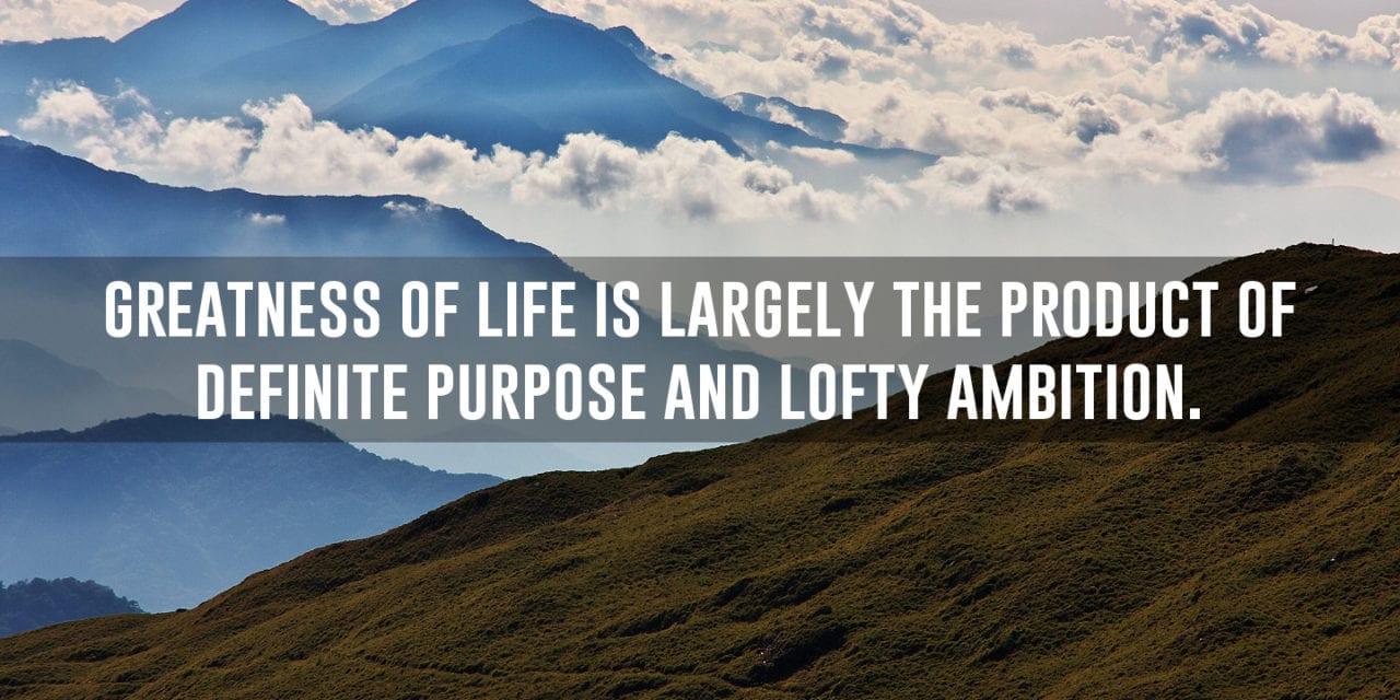 Choose a worthy life purpose