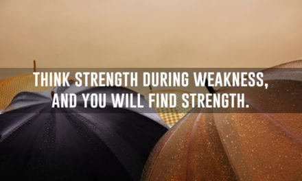 Think strength, and you will find strength