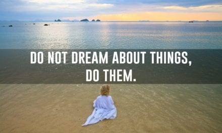 Do not dream about things, do them: Good work speaks for itself