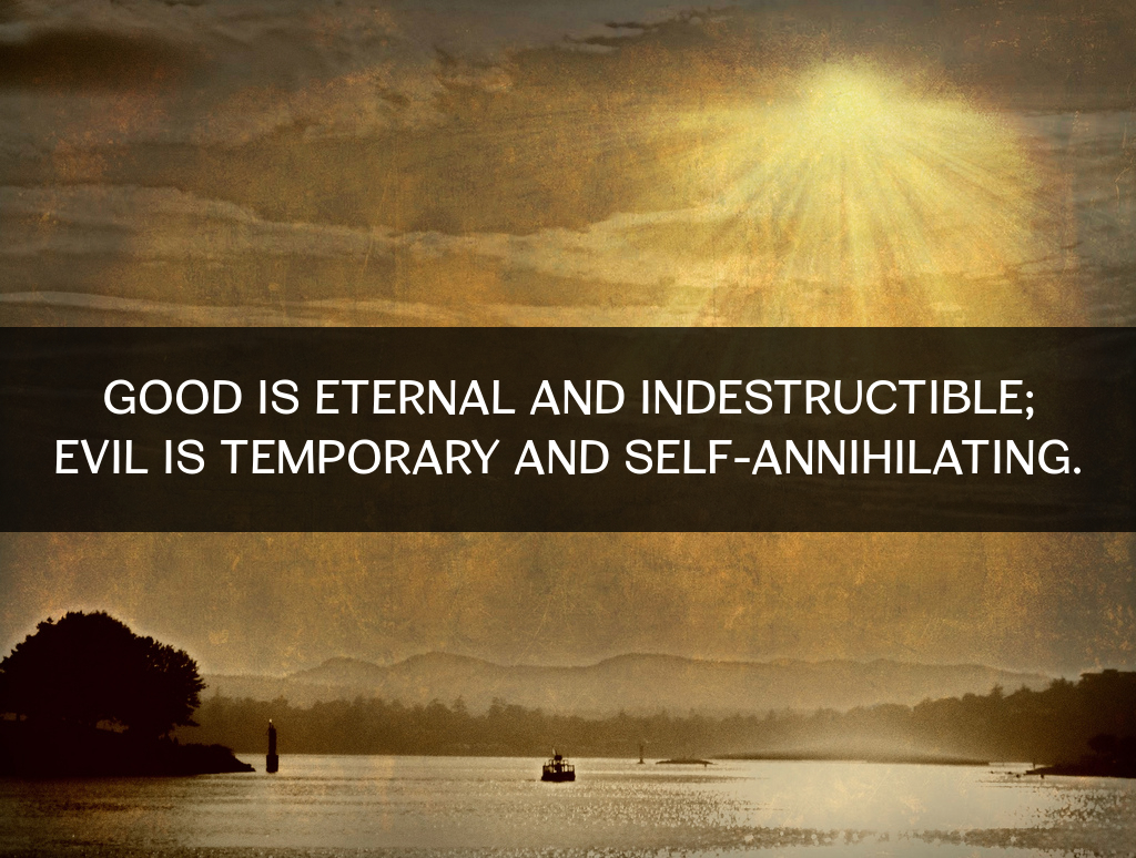 good-is-eternal-evil-is-temporary