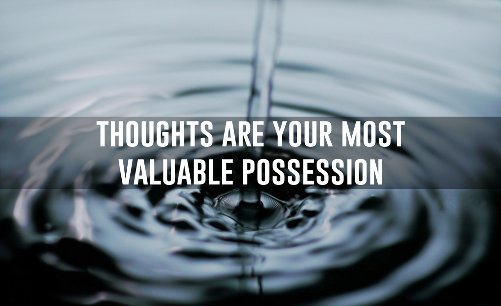 thoughts-are-most-valuable-possession