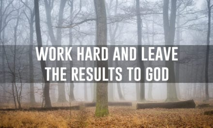 Work hard and leave the results to God