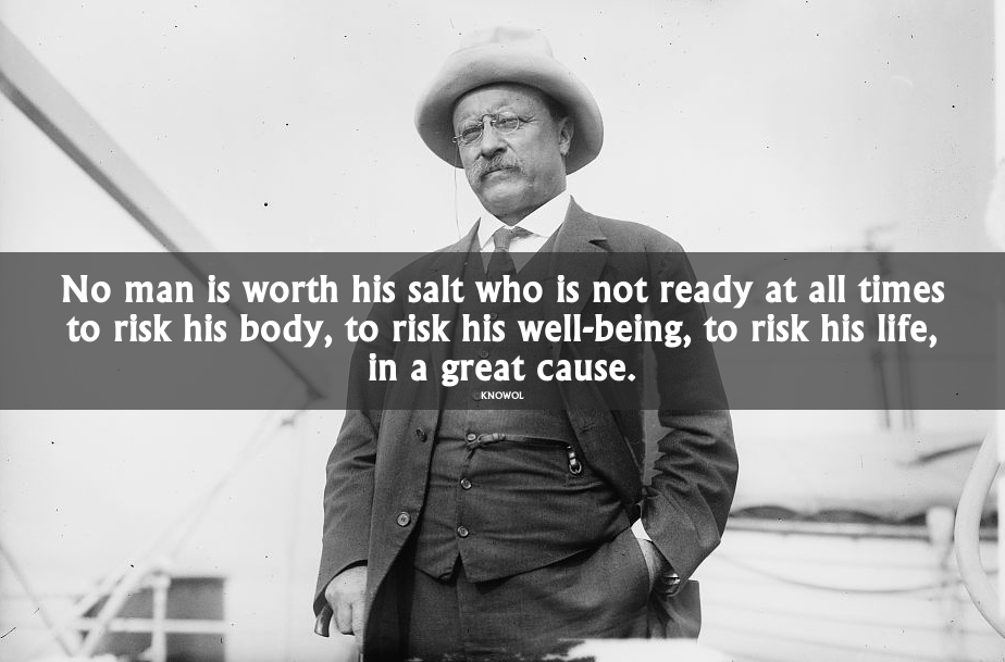 Theodorerooseveltquote60 KNOWOL Simple Teddy Roosevelt Quotes