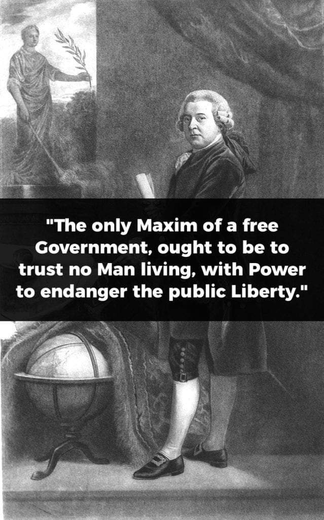 "John Adams Presidential Quote: ""The only Maxim of a free Government, ought to be to trust no Man living, with Power to endanger the public Liberty."""