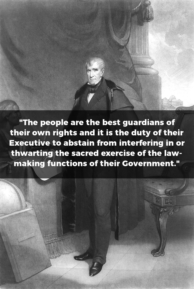 "William Henry Harrison Quote: ""The people are the best guardians of their own rights and it is the duty of their Executive to abstain from interfering in or thwarting the sacred exercise of the law-making functions of their Government."""