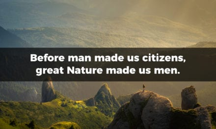 Before man made us citizens, great Nature made us men…