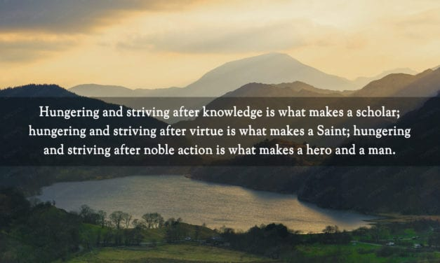 Knowledge makes a scholar, virtue makes a saint, noble action makes…
